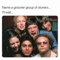 Memes, 🤖, and One: Name a groovier group of stoners  l'll wait  2OMEMES That 70's Show is still one of my favorite shows ever. What's your favorite group of stoners? 🤔