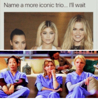 Girl Memes, Iconic, and Name: Name a more iconic trio... I'll wait https://t.co/Skbo4GGFUe
