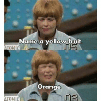 80s, 9gag, and Dumb: Name a yellow fruit.  TOMIC  Orange  ATOMIC I feel that in the 80s, the purposely put dumb people on game shows Follow @9gag - SGSA gameshow stress steveharvey
