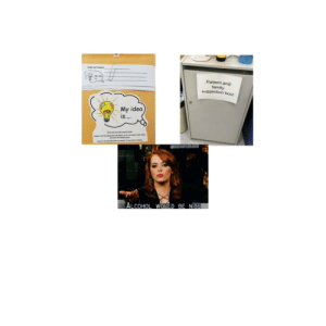 Gemba never likes my ideas.: NAME OPTIONAL  Patient and  family  suggestion box!  My idea  iS....  naE AN RA0E susosnot  utess  ALCOHOL WOULD BE NICE Gemba never likes my ideas.