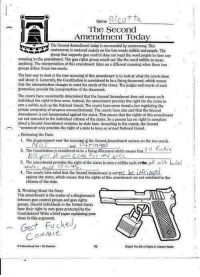 A+: Name  Ricotta  The Second  Amendment Toda  The Second Amendment today is surrounded by  controversy. This  controversy is centered mainly on the two wordsmilitia and people. The  group that supports gun control does not want the word people to have any  meaning in the amendment. The gun rights group would nut like the word militia to mean  anything. The interpretation of this  amendment takes on a difierent meaning when these two  groups define those two words.  The best way to look at the true ineaning of this amendment  tisto look at what the courts have  said about it. Cenerally the Constitution is considered to be a living document, which means  that the inteepretation changes to meet the needs of the times. Thejudgesand courts of Each  generation provide the interpretation of the documen  The courts have consistently determined that the Second Amendment does not ensure each  individual the right to bear arms. Instead, the amendment provides the right for the states to  a such as the National Guard. The courts have never forindalaw regulating the  arm am  private ownership of weapons unconstitutional. The courtshawe also said that the second  is not incorporated against the states, This means that the rights of this  are not extended to the individual citizens of the states. So aperson has no right to conplain  about a Second Amendment violation by state laws. According to the courts, the Second  mendment only provides the right of a state to keep an armed National Guard.  Reviewing the Facts  Fuckin  2. The Constitution is considered a be a living  or my  alle  3, The  dement provides the  Mal  4. The courts have naled that the Second Amendment  to the  citizens of the state.  Thinking About the Story  This amendment is the center ofadisagreement  between gun control groups and gun rights  groups, Should individuals in the United States  have their right to Gwn guns protected by the  Constitution? Write a brief paper explaining your  views in this argument.  OMMie  16 A+