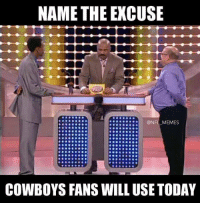 Top Five, Answeres, and Answere: NAME THE EXCUSE  NFL MEMES  COWBOYS FANS WILL USE TODAY Top five answers are on the board..