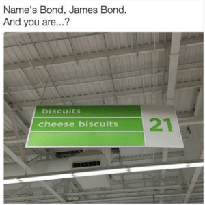 Funny, James Bond, and Bond: Name'S Bond, James Bond.  And you are...?  biscuits  cheese biscuits Biscuit via /r/funny https://ift.tt/2M8UyHF