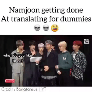 Love, Tumblr, and Blog: Namjoon getting done  At translating for dummies  MOST  LIVE  whatdo you like  ToleaT  Credit : Bangtansus || YT suga-wrecked:  I love this 😆😆😆