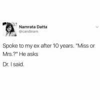"""Goals, Memes, and Asks: Namrata Datta  @candinam  Spoke to my ex after 10 years. """"Miss or  Mrs.?"""" He asks  Dr. I said 👩🏾⚕️💅🏾 . . Repost @femalecollective: SCHmood!! Shoutout to all my ladies achieving their career goals! ( via @bustle - @candinam_ )"""