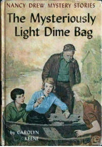 Mystery, Light, and Nancy Drew: NANCY DREW MYSTERY STORIES  The Mysteriously  Light Dime Bag  by CAROLYN  KEE