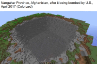 <p>wish i was there 👌💯😂🔥🔥🔥</p>: Nangahar Province, Afghanistan, after it being bombed by U.S  April 2017 (Colorized) <p>wish i was there 👌💯😂🔥🔥🔥</p>