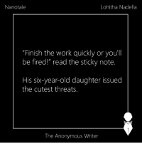 "Memes, 🤖, and Daughter: Nanotale  Lohitha Nadella  Finish the work quickly or you'll  be fired!"" read the sticky note.  His six-year-old daughter issued  the cutest threats  The Anonymous Writer Nanotale 
