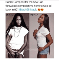 Black doesn't crack ☺ 17thsoulja blackig17th blackisbeautiful @darkskinwomen: Naomi Campbell for the new Gap  throwback campaign vs. her first Gap ad  back in 92'  #BlackGirlMagic  2017  1992 Black doesn't crack ☺ 17thsoulja blackig17th blackisbeautiful @darkskinwomen