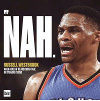 💔: NAR  RUSSELL WESTBROOK  WHEN ASKEDIF HEANDDURANTARE  ON SPEAKING TERMS  b/r 💔