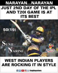 #SunilNarine #IPL #KKRVSRCB: NARAYAN...NARAYAN  JUST 2ND DAY OF THE IPL  AND T201 GAME IS AT  ITS BEST  50(19)  UNII  ARINE  LAUGHING  Colours  WEST INDIAN PLAYERS  ARE ROCKING IT IN STYLE  向を/laughingcolours #SunilNarine #IPL #KKRVSRCB