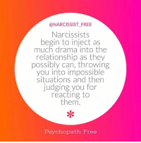 Don't you love it when the narcissist creates drama, and then you react to it — but you're the one being called a drama queen? . dramaking manipulation destroy divorce narcissist narcissisticabuse narcissist_free psychopath psychopathfree: @NARCISSIST FREE  Narcissists  begin to inject as  much drama into the  relationship as they  possibly can, throwing  you into impossible  situations and then  judging you for  reacting to  them  Psychopath Free Don't you love it when the narcissist creates drama, and then you react to it — but you're the one being called a drama queen? . dramaking manipulation destroy divorce narcissist narcissisticabuse narcissist_free psychopath psychopathfree