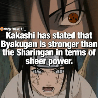 Memes, 🤖, and Powers: NARM1OFACTS  Kakashi has stated that  Byakugan is stronger than  the Sharingan in terms of  sheer power.  NAD Check out the episode Hinata vs Neji! 🤔 | But once the Sharingan upgrades to Mangekyō, it's all over! 😂 | Byakugan or Sharingan? 😜 | follow @borutofacts_ @minato.official @itechimemes