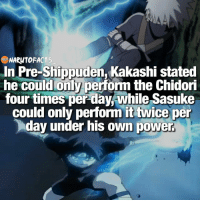 Memes, 🤖, and Powers: NARUTO FACTS  In Pre-Shippuden, Kakashi stated  he could only perform the Chidori  four times perday while Sasuke  could only perform it twice per  day under his own power. And now they just spam attack it 🙄 | Kakashi or Sasuke, who's your favorite? 😉