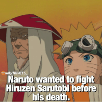 Memes, 🤖, and Deaths: NARUTO FACTS  Naruto wanted to fight  Hinzen Sarutobi before  his death. This, I would pay to to see! 😱 | who would've won? 👍 Prime Hiruzen vs Naruto 😏
