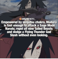 In honor of Madara's Birthday, I will post only Madara-related facts today! 👊🏻 | Madara or Minato? Who's better? 😱 | follow @marvelousfacts: NARUTOFACTS  Empowered by senjutsu chakra, Madara  is fast enough to attack a Sage Mode  Naruto, repel all nine Tailed Beasts  and dodge a Flying Thunder God  Slash without even looking. In honor of Madara's Birthday, I will post only Madara-related facts today! 👊🏻 | Madara or Minato? Who's better? 😱 | follow @marvelousfacts