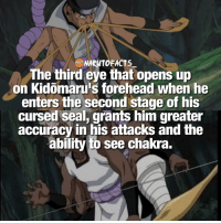 Memes, 🤖, and Chakra: NARuTOFACTS  The third eye that opens up  on Kidomaru's forehead when he  enters the second stage of his  cursed seal, grants him greater  accuracy in his attacks and the  ability to see chakra Almost like a Sharingan 😱 | Who's your favorite Sound 5 member? 😉 | follow @marvelousfacts