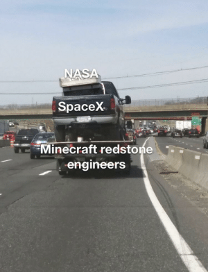 Minecraft, Nasa, and Spacex: NASA  SpaceX  Minecraft redstoneT  engineers We all know the truth