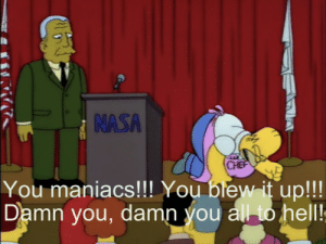 Nasa, Hell, and The State: NASA  You maniacs!!! You biewit up!!!  Damn you, damn you all to hell! The state of this subreddit...
