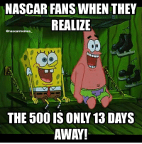 And the sprint unlimited is even closer.... OH YEAH LIFE IS GREAT! Testing begins this week as well I believe! And, memes are now officially BACK!! Starting with the sprint unlimited, it will be a meme a day (that's what I'll try to do lol) and FEATURE FRIDAY is back starting this Friday!!! So send in those memes! NASCAR racing race daytona500 daytona 13days lol funny truestory anticipation spongebob patrick likeitup follow followme: NASCAR FANS WHEN THEY  REALIZE  @nascar memes  AWAY! And the sprint unlimited is even closer.... OH YEAH LIFE IS GREAT! Testing begins this week as well I believe! And, memes are now officially BACK!! Starting with the sprint unlimited, it will be a meme a day (that's what I'll try to do lol) and FEATURE FRIDAY is back starting this Friday!!! So send in those memes! NASCAR racing race daytona500 daytona 13days lol funny truestory anticipation spongebob patrick likeitup follow followme