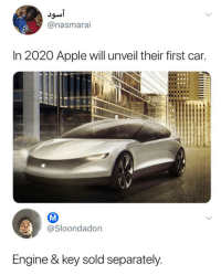 Apple, Ass, and Bluetooth: @nasmarai  In 2020 Apple will unveil their first car.  @Sloondadon  Engine & key sold separately klubbhead:  the-joker-hates-sjws:   klubbhead:  commandtower-solring-go:  charlesoberonn:  roar104:  fiyabwal:   sindri42:  xxxtictacion: After 5 years it's super slow  It's got proprietary tires that don't fit on anything else and shred themselves every hundred miles also it's only compatible with about 40% of roads   Radio has no speakers and only works with specialized bluetooth headset   There's only one button to control everything on the center console and a tiny ass touchscreen  You need to buy a special accessory if you want to open the door and sit down at the same time.   Costs more than your house and will outsell everyone   No one questioning why it's got Windows?   SHUT THE HELL UP   It doesnt have windows it has retina displays.
