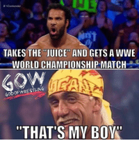 """Juice, Meme, and Memes: NAT  TAKES THE JUICE AND GETS A WWE  WORLD CHAMPIONSHIP MATCH  GODOFWRESTLINE  """"THAT'S MY BOY The juice 😂😂 why him tho. Just a meme so don't take it seriously. I'm not trying to hate on mahal I think it's good that wwe is giving a shot to him and see what he does smackdown raw prowrestling professionalwrestling hulkhogan wwe wwenxt wweraw wwewrestling wweworldheavyweightchampion wwesuperstars wweuniverse wweuniversalchampionship wwefunny wwememes wwepayback wwenetwork wrestler wrestlers wrestling wrestlingmemes ajstyles kevinowens worldwrestlingfederation worldwrestlingentertainment"""