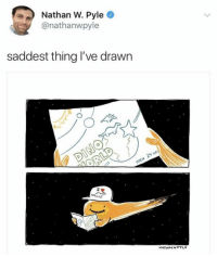 Memes, 🤖, and Thing: Nathan W. Pyle  @nathanwpyle  saddest thing l've drawn  PE  NATHANWPYLE https://t.co/nr72Fhi25S