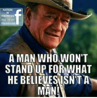 "They are Many Who Need To Turn In Their ""Man Card"" #TheDuke: NATION  IN  DISTRESS  like us en  facebook  A MAN WHOWONT  STAND UP FOR WHAT  MAN They are Many Who Need To Turn In Their ""Man Card"" #TheDuke"