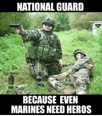 That's right, National Guard is calling everyone out for meme WAR Wednesday.: NATIONAL GUARD  Pop Smoke  SMOKE  RED  BECAUSE EVEN  MARINES NEED HEROS That's right, National Guard is calling everyone out for meme WAR Wednesday.