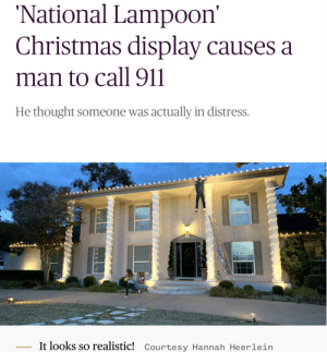 national lampoon: National Lampoon  Christmas display causes a  man to call 911  He thought someone was actually in distress.  HP  It looks so realistic! Courtesy Hannah Heerlein