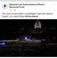 Memes, Police, and The View: National Law Enforcement Officers  8 Memorial Fund  1 hr.  The view of last night's Candlelight Vigil from above.  Credit: U.S. Park Police