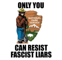 Memes, 🤖, and Resistance: NATIONAL  PARK  SERVICE  CAN RESIST  FASCIST LIARS
