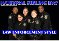 Facebook, Memes, and facebook.com: NATIONAL SIBLING DAY  Facebook.com/OhioGoingBlue  LAW ENFORCEMENT STYLE