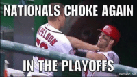They choked again! nats NLDS mlb baseball: NATIONALS CHOKE AGAIN  IN THE PLAYOFFS  mematic net They choked again! nats NLDS mlb baseball