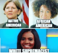 Native American, American, and Im Going to Hell for This: NATIVE  AMERICAN  AFRICAN Because it's 2018