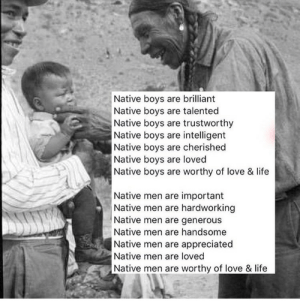Autocorrect, Community, and Family: Native boys are brilliant  Native boys are talented  Native boys are trustworthy  Native boys are intelligent  Native boys are cherished  Native boys are loved  Native boys are worthy of love & life  Native men are important  Native men are hardworking  Native men are generous  Native men are handsome  Native men are appreciated  Native men are loved  Native men are worthy of love & life firsteveningstar: I rarely get political here…  But, I'm heartbroken.  I'm angry.  And I'm fucking scared.    Last night the verdict for the Gerald Stanley trial came back and he was found not guilty.  Except, this not guilty verdict is not at all just.  He's guilty - just white supremacy reigns.  I'm mourning the loss with his family. I'm resisting with my community.  I'm hugging my son just a little closer. And, I'm watching which so called allies are silent.  Our lives are important.  Our lives have value.  Our lives are worth more than property.   There is no justice on stolen land. This is not reconciliation.  *edited as autocorrect changed Gerald's name to Gerard in the OP*