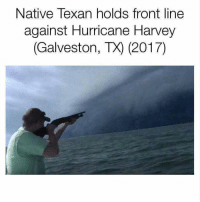 Hurricane, Texan, and Harvey: Native Texan holds front line  against Hurricane Harvey  (Galveston, TX) (2017)