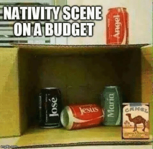 Budget, Judge, and Don: NATIVITY SCENE  ONA BUDGET Dont judge me