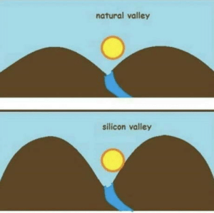 Omg, Tumblr, and Blog: natural valley  silicon valley omg-humor:If you know what I mean!