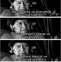 Memes, Money, and Free: Nature gives us everything  o free  Nature doesn't charge us  any money  All nature asks of us  is that we protect it. https://t.co/3J10dM740c