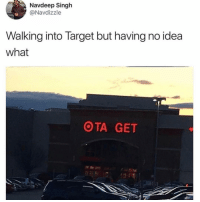 Funny, Target, and All The: Navdeep Singh  @Navdizzle  Walking into Target but having no idea  what  OTA GET Pretty easy. Grab a @whatdoyoumeme and all the expansion packs.