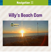 Memes, Beach, and Citi: Navigation  E  Willy's Beach Cam  WILLYS ☀️Did you know you can watch a beautiful sunset live every day by going to this 24 hour Live beach cam thanks to 🍍Pineapple Willy's in Panama City Beach, FL.  (Just click the link below- instant beach!)  pwillys.com/beach-cam