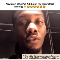 Memes, Apology, and 🤖: Naw man Who Put Adlibs on my man Offset  apology?!A  IGs@_Imaomynigga