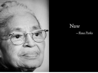 Rosa Parks, Dank Memes, and Naw: Naw  Rosa Parks Inspirational