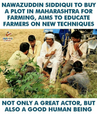 #NawazuddinSiddiqui: NAWAZUDDIN SIDDIQUI TO BUY  A PLOT IN MAHARASHTRA FOR  FARMING, AIMS TO EDUCATE  FARMERS ON NEW TECHNIQUES  LAUGHING  NOT ONLY A GREAT ACTOR, BUT  ALSO A GOOD HUMAN BEING #NawazuddinSiddiqui