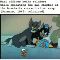 """<p>Childhood ruined via /r/memes <a href=""""http://ift.tt/2m2jljY"""">http://ift.tt/2m2jljY</a></p>: Nazi officer heils soldiers  while operatingg the gas chamber at  the Auschwitz concentration camp  (Germany  , 1946; colorized) <p>Childhood ruined via /r/memes <a href=""""http://ift.tt/2m2jljY"""">http://ift.tt/2m2jljY</a></p>"""