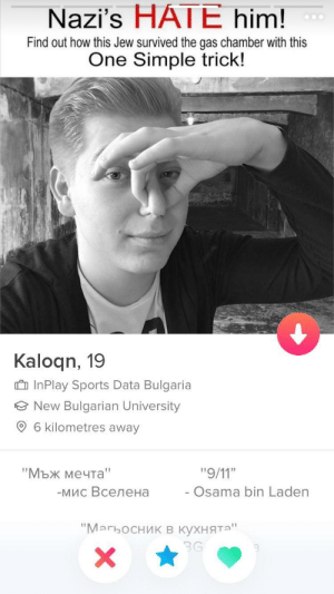 "Osama Bin Laden, Sports, and Bulgaria: Nazi's HATE him!  Find out how this Jew survived the gas chamber with this  One Simple trick!  Kaloqn, 19  InPlay Sports Data Bulgaria  New Bulgarian University  6 kilometres away  ""Мъж мечта""  -мис Вселена  -Osama bin Laden  ""Магьосник в кухнята  3G Nazis hate him"