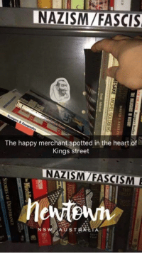 Somebody's doing God's work in Sydney: NAZISMIFASCIS  The happy merchant spotted in the heart of  Kings street  INA ZASAMAFASCISM  N S  AUSTRALIA Somebody's doing God's work in Sydney