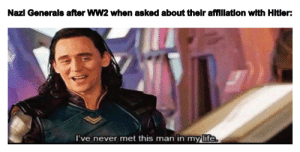 Life, Hitler, and Never: Nazl Generals after WW2 when asked about their affillatlon with Hitler:  l've never met this man in my life Circa 1945 (Colorized)