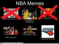 Another One, Facebook, and God: NBA Memes  Scalabrine is God  Lebron will never win a rin  Luke Walton is a  benchwarmer  Javale Mcgee is Stupid  Kobe never passes  The Bobcats are horrible  Brou  ght By www.facebook.com/NBAMemes Another one DOWN?